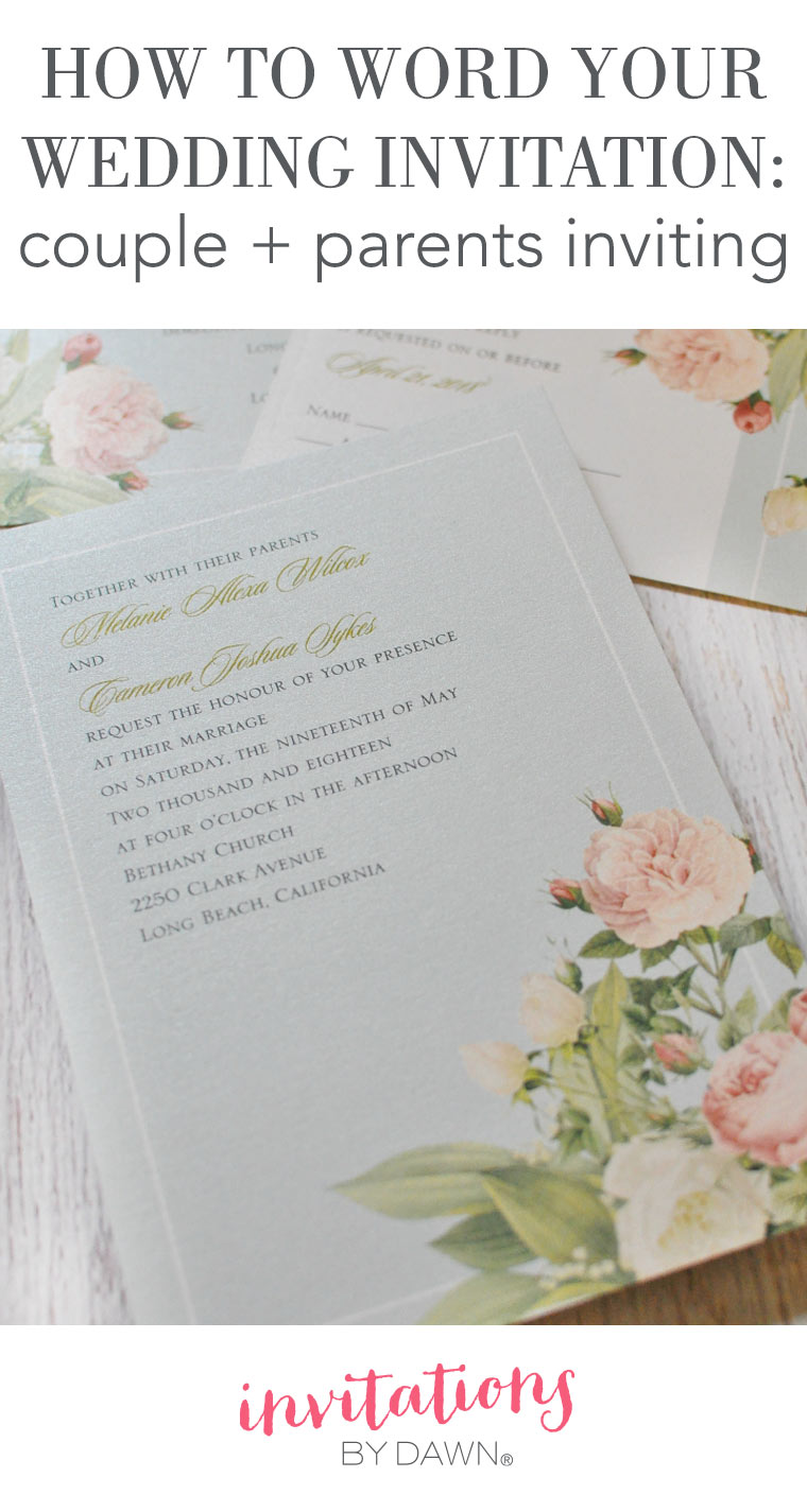 How to Word Your Wedding Invitations – Couple + Parents Inviting ...