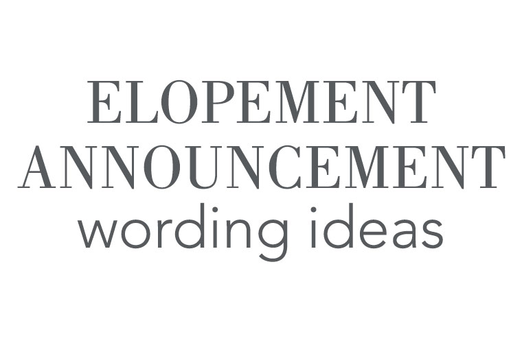 Elopement Announcement Wording