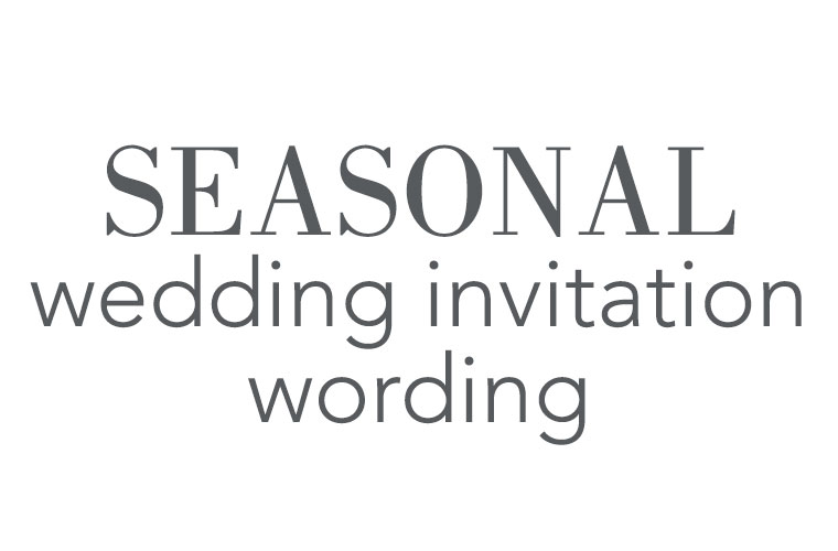 Seasonal Wedding Invitation Wording