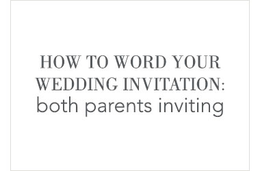 Wedding Invitation Wording - Both Parents Inviting