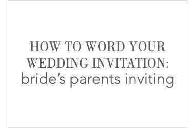 Wedding Invitation Wording - Bride Parents Inviting