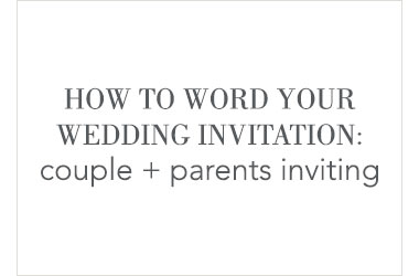 Wedding Invitation Wording - Couple and Parents Inviting