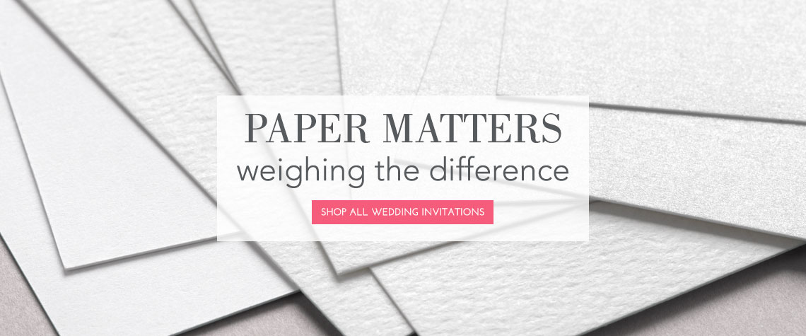 paper matters - Paper For Wedding Invitations