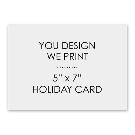 You Design, We Print 5 x 7 Holiday Card