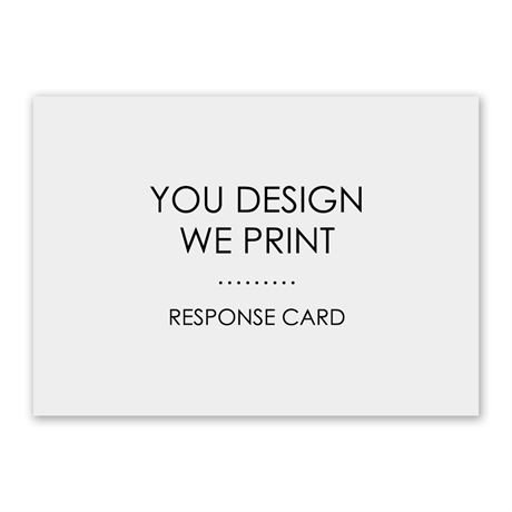 You Design, We Print Response Card