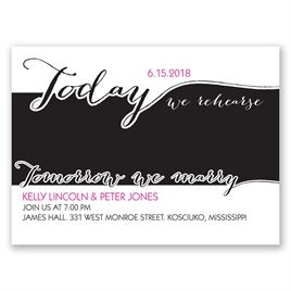 Today We Rehearse - Petite Rehearsal Dinner Invitation