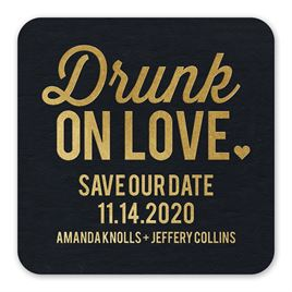 Drunk On Love - Black - Foil Save the Date Coaster