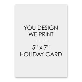 "You Design, We Print - 5"" x 7"" Vertical - Holiday Card"