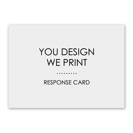 You Design, We Print - Horizontal - Response Card