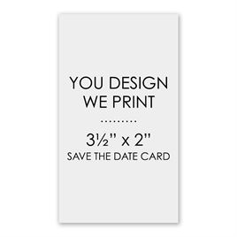 "You Design, We Print - 3 1/2"" x 2"" - Save the Date Card"