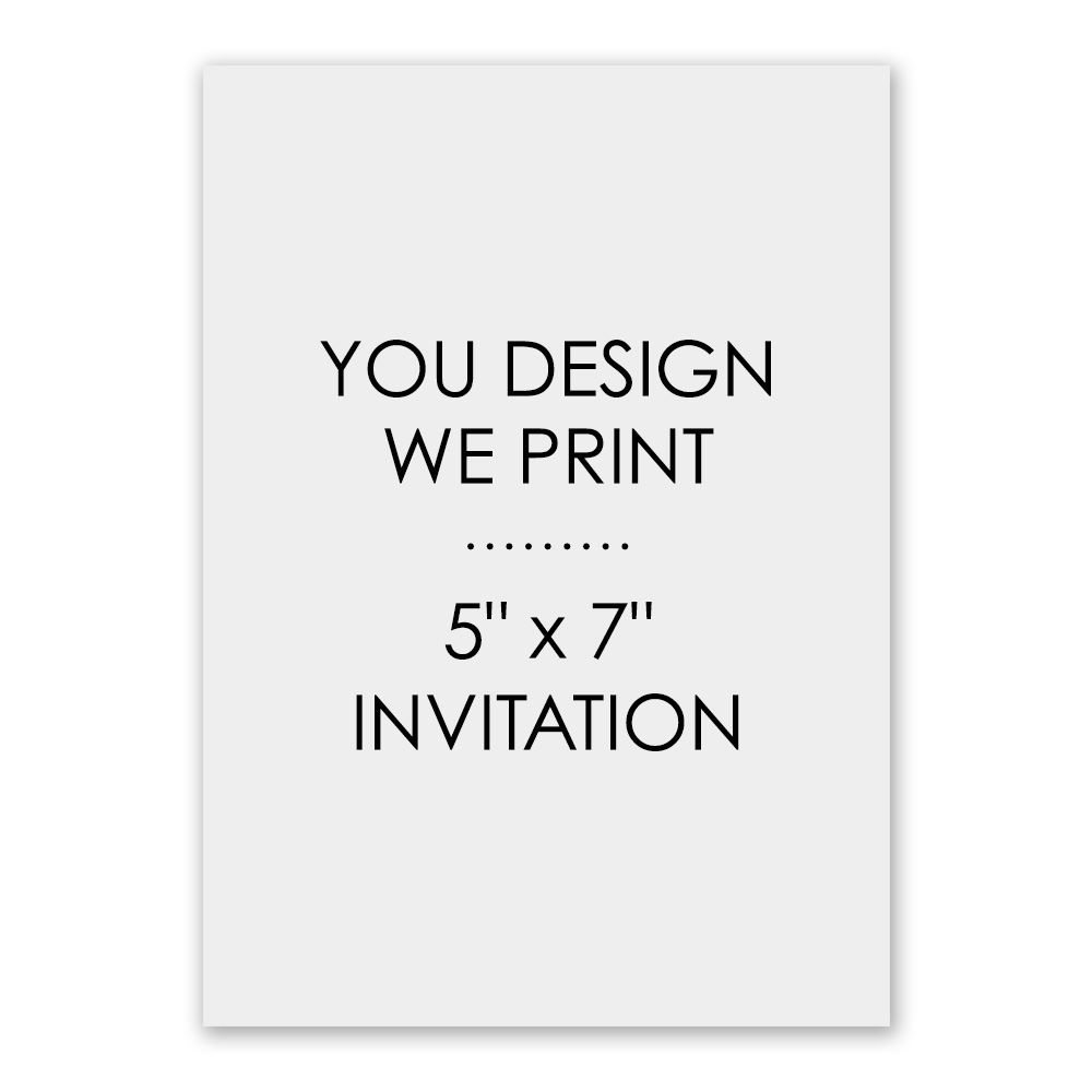 you design we print 5 x 7 invitation invitations by dawn